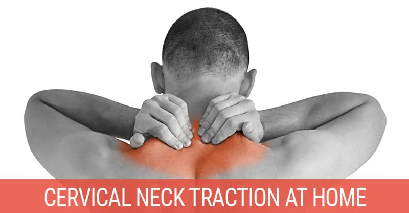 The Ultimate Guide To Home Cervical Neck Traction